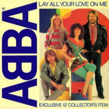 ABBA ‎– Lay All Your Love On Me
