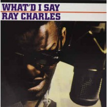 Ray Charles ‎– What'd I Say