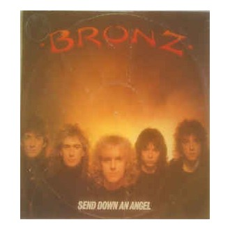 Bronz ‎– Send Down An Angel