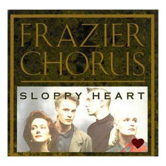 Frazier Chorus – Sloppy Heart