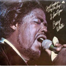 Barry White ‎– Just Another Way To Say I Love You