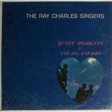 The Ray Charles Singers ‎– Quiet Moments For Young Lovers