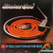 Status Quo ‎– If You Can't Stand The Heat...