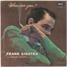 Frank Sinatra With Gordon Jenkins And His Orchestra ‎– Where Are You?