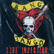 Bang Tango ‎– Live Injection