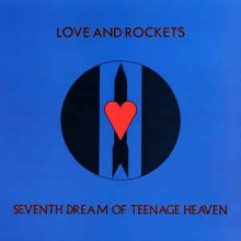 Love And Rockets ‎– Seventh Dream Of Teenage Heaven