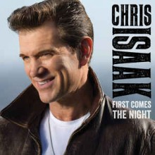 Chris Isaak ‎– First Comes The Night