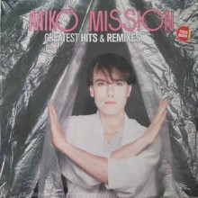 Miko Mission ‎– Greatest Hits & Remixes
