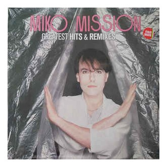 Miko Mission – Greatest Hits & Remixes