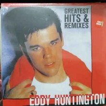 Eddy Huntington ‎– Greatest Hits & Remixes