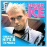 Brian Ice ‎– Greatest Hits & Remixes