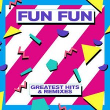 Fun Fun ‎– Greatest Hits & Remixes