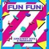 Fun Fun – Greatest Hits & Remixes