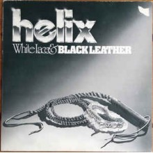 Helix ‎– White Lace & Black Leather