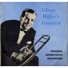 Glenn Miller And His Orchestra – Glenn Miller's Greatest - Original Soundtrack Recordings