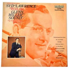 The Syd Lawrence Orchestra* ‎– Syd Lawrence With The Glenn Miller Sound