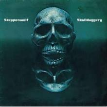 Steppenwolf – Skullduggery