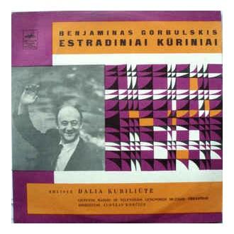 Benjaminas Gorbulskis, Dalia Kubiliūtė – Estradiniai Kūriniai