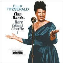 Ella Fitzgerald – Clap Hands, Here Comes Charlie!