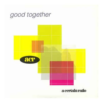 A Certain Ratio ‎– Good Together