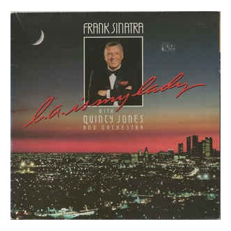 Frank Sinatra With Quincy Jones And Orchestra ‎– L.A. Is My Lady