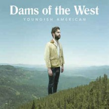 Dams Of The West ‎– Youngish American