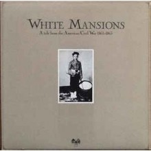 Various ‎– White Mansions - A Tale From The American Civil War 1861-1865