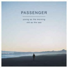Passenger ‎– Young As The Morning Old As The Sea