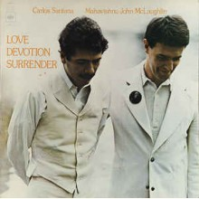 Carlos Santana / Mahavishnu John McLaughlin ‎– Love Devotion Surrender
