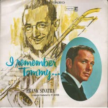 Frank Sinatra – I Remember Tommy
