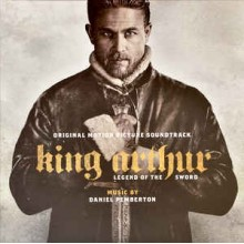 Daniel Pemberton ‎– King Arthur: Legend Of The Sword (Original Motion Picture Soundtrack)
