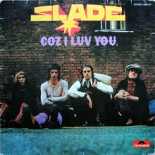 Slade ‎– Coz I Luv You