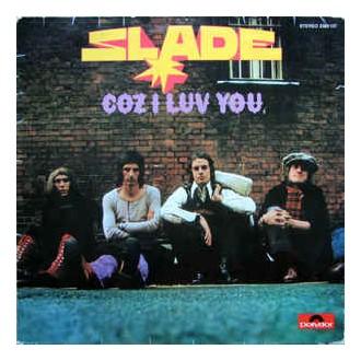 Slade – Coz I Luv You