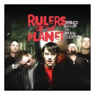 Rulers Of The Planet – Disco Boogie For Death Rockers