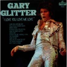 Gary Glitter – I Love You Love Me Love