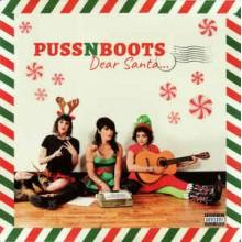 Puss N Boots – Dear Santa...