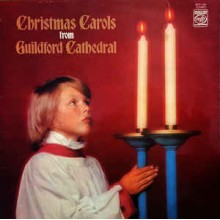 The Guildford Cathedral Choir – Christmas Carols From Guildford Cathedral