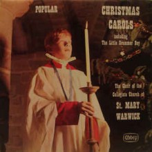 The Choir of the Collegiate Church of St. Mary of Warwick* – Popular Christmas Carols
