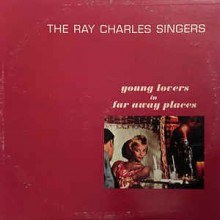 The Ray Charles Singers – Young Lovers In Far Away Places