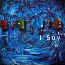 Erasure – I Say I Say I Say