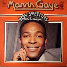 Marvin Gaye – How Sweet It Is (To Be Loved By You)