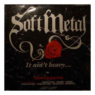 Various – Soft Metal - It Ain't Heavy . . .