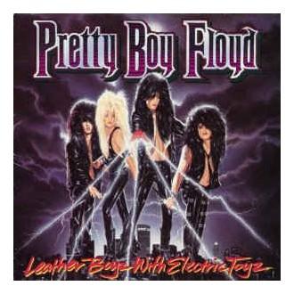 Pretty Boy Floyd – Leather Boyz With Electric Toyz