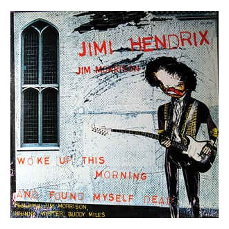 Jimi Hendrix – Woke Up This Morning And Found Myself Dead