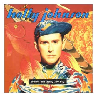 Holly Johnson – Dreams That Money Can't Buy