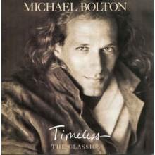 Michael Bolton – Timeless (The Classics)