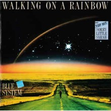 Blue System ‎– Walking On A Rainbow