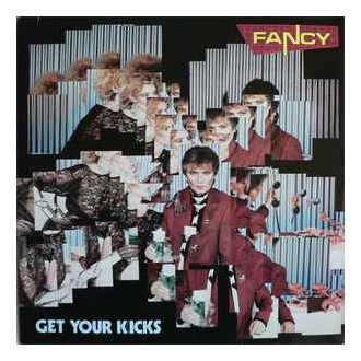 Fancy ‎– Get Your Kicks