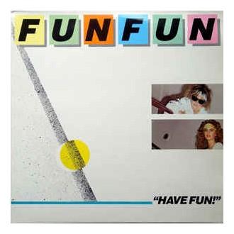 Fun Fun – Have Fun!