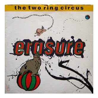 Erasure – The Two Ring Circus